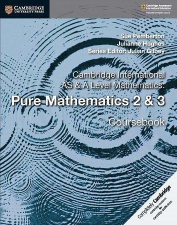Cambridge A Level Pure Math 2 and 3