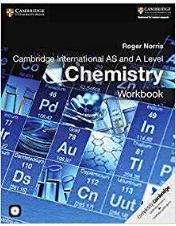 Cambridge International AS & A Level Chemistry Workbook Roger Norris