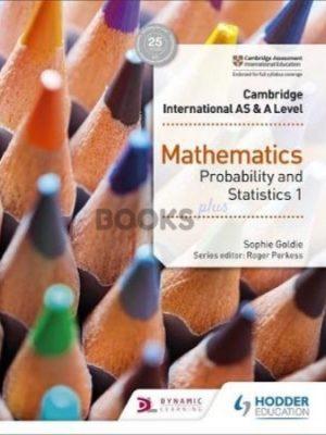 Cambridge International AS & A Level Mathematics Probability & Statistics 1 Goldie Hodder