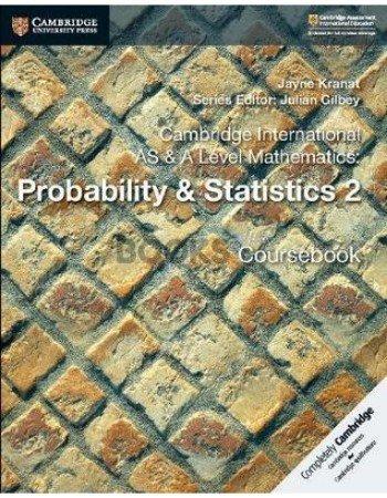 Cambridge International AS & A Level Mathematics Probability & Statistics 2 Coursebook Kranat