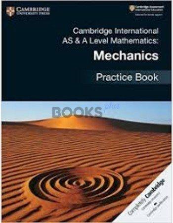 Cambridge International AS & A Level Mathematics Mechanics Practice Book 2018