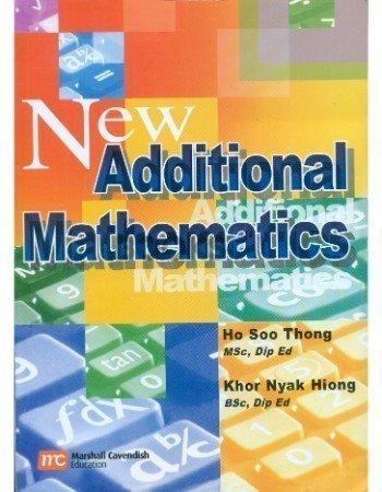 New Additional Mathematics by Ho Soo Thong - Marshall Cavendish