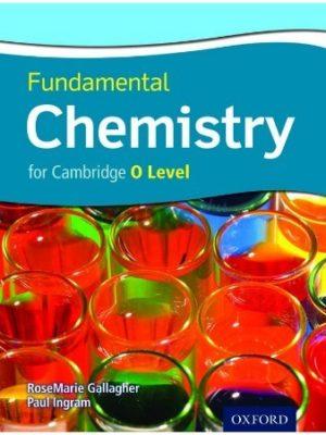 Fundamental Chemistry for Cambridge O' Level Oxford University Press