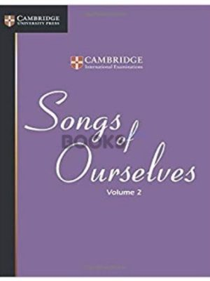 Songs of Ourselves Volume 2 - Cambridge International Examinations