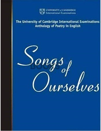 Songs of Ourselves Volume 1 Cambridge International Examinations