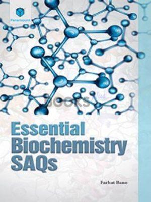 Essential Biochemistry SAQ's by Farhat Bano paramount