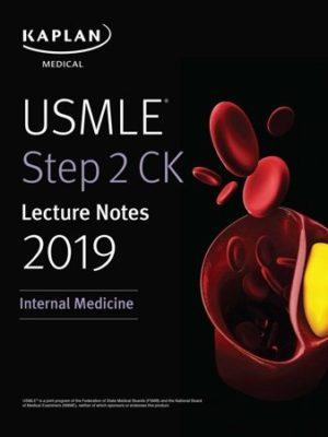 Kaplan USMLE Step 2 CK Lecture Notes 2019 Internal Medicine