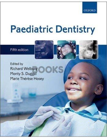 Paediatric Dentistry by Richard Welbury 5th Edition
