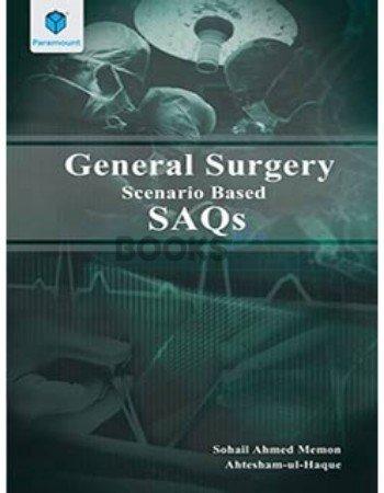 General Surgery Scenario Based SAQs sohail ahmed memon paramount