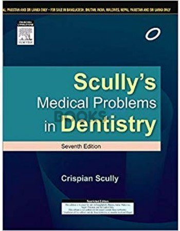 Scully's Medical Problems in Dentistry 7th Edition south asian