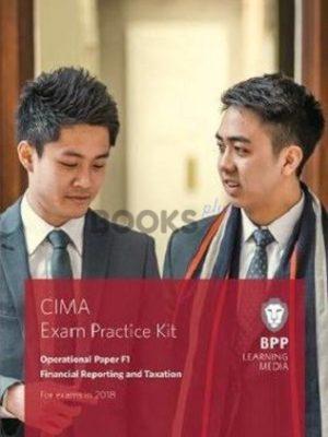 bpp cima F1 Financial Reporting & Taxation Exam Practice Kit 2018