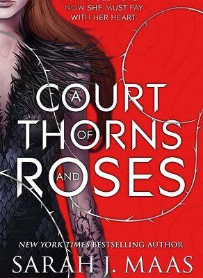 A Court of Thorns and Roses Sarah J. Maas