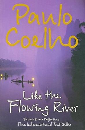 Like the Flowing River by Paulo Coelho