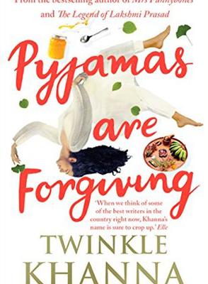 Pyjamas are Forgiving by Twinkle Khanna