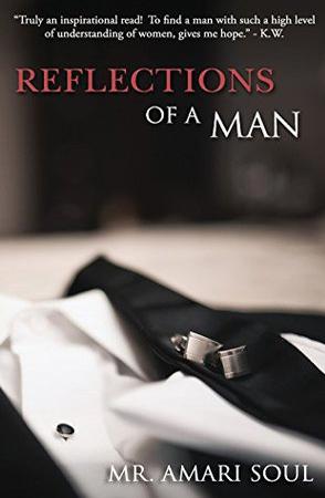 Reflections Of A Man by Amari Soul