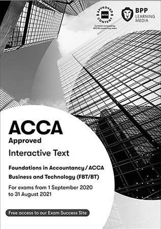 BPP ACCA F1 Business Technology BT Study Text 2021