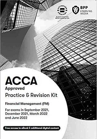 BPP ACCA FM Financial Management Practice Revision Kit 2022