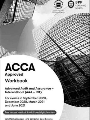 BPP ACCA P7 Advanced Audit Assurance AAA INT WorkBook 2020 2021