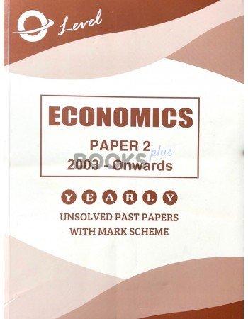 O Level Economics P2 Unsolved 2003 onwards to June 2018