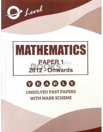 O Level Mathematics P1 Unsolved 2012 onwards to June 2018