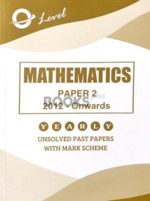 O Level Mathematics P2 Unsolved 2012 onwards to June 2018