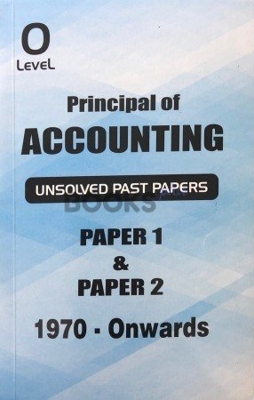 O Level Principal of Accounting Paper 1 & 2 Unsolved Past Papers