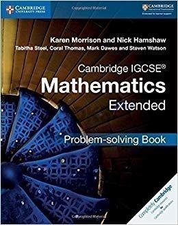 Cambridge IGCSE Mathematics Extended Problem-solving Book