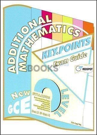 Additional Mathematics Key Points Exam Guide New GCE O Level