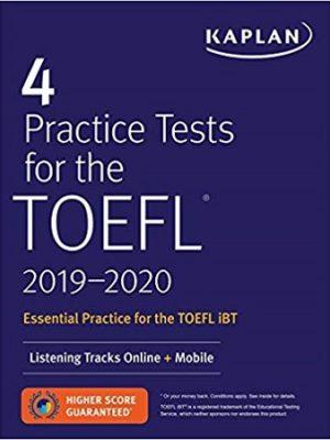 Kaplan 4 Practice Tests for the TOEFL 2020
