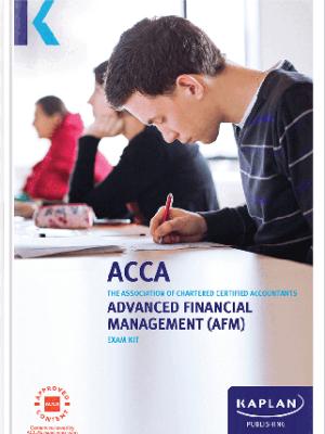 Kaplan ACCA Advanced Financial Management AFM P4 Exam Kit 2019 2020