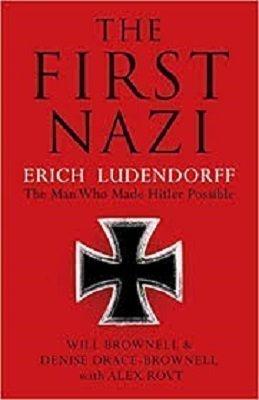 The First Nazi Erich Ludendorff