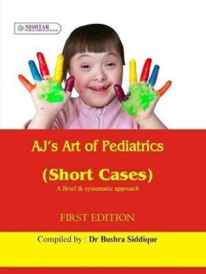 AJ Art of Pediatrics Short Cases