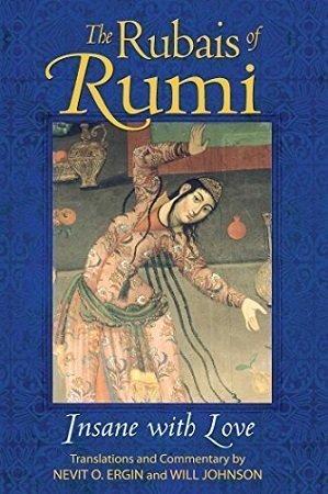 The Rubais of Rumi Insane with Love