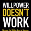 willpower doesnt work benjamin hardy