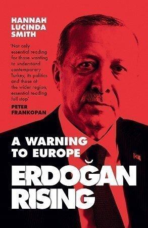 Erdogan Rising A Warning to Europe