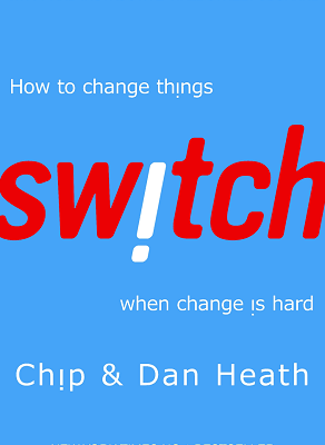 Switch How to Change Things When Change Is Hard