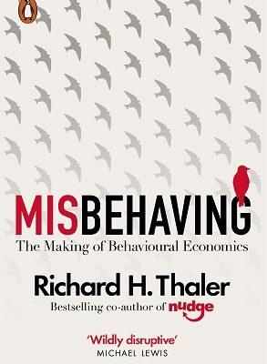 Misbehaving The Making of Behavioural Economics
