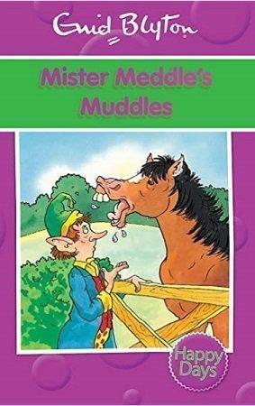 Mister Meddle Muddles Enid Blyton